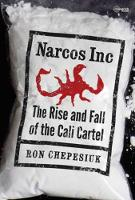 Narcos Inc: The Rise and Fall of the Cali Cartel (Paperback)