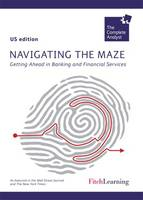 Navigating the Maze (US): Getting Ahead in Banking and Finance - Complete Analyst (Paperback)