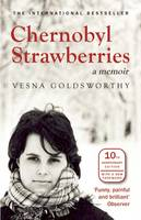 Chernobyl Strawberries: A Memoir (Paperback)