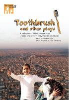 Toothbrush and other plays
