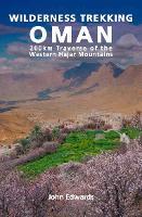 Wilderness Trekking in Oman: 200km Traverse of the Western Hajar Mountains (Paperback)