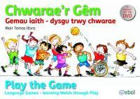 Chwarae'r Gem/Play the Game