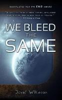 We Bleed the Same - The Anjelican Saga 1 (Paperback)