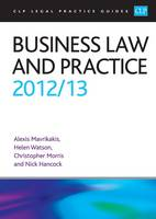 Business Law and Practice 2012/2013 - CLP Legal Practice Guides (Paperback)