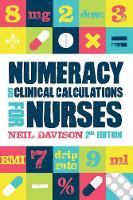Numeracy and Clinical Calculations for Nurses, second edition