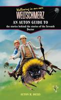 Wallowing in Our Own Weltschmerz: An Auton Guide to the Stories Behind the Stories of the Seventh Doctor (Paperback)