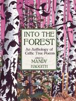 Into the Forest: An Anthology of Tree Poems (Hardback)