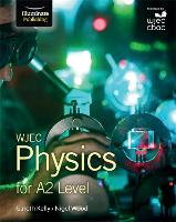 WJEC Physics for A2 Level: Student Book