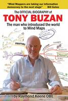 The Official Biography of Tony Buzan: The Man Who Introduced the World to Mind Maps (Paperback)