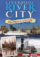Liverpool River City - Past, Present & Future (Paperback)