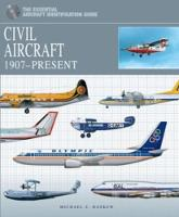 Civil Aircraft: 1907-Present - The Essential Aircraft Identification Guide (Hardback)
