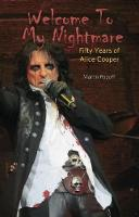 Welcome To My Nightmare: Fifty Years of Alice Cooper (Paperback)
