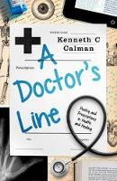 A Doctor's Line: Poetry and Prescriptions in Health and Healing (Hardback)