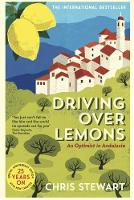Driving Over Lemons: An Optimist in Andalucia - Special Anniversary Edition (with new chapter 25 years on) (Paperback)