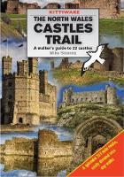 North Wales Castles Trail, The - A Walker's Guide to 22 Castles