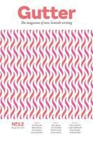 Gutter 12: The Magazine of New Scottish Writing (Paperback)
