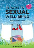 49 Ways to Sexual Well-Being - 49 Ways to Well-being (Paperback)