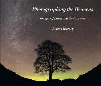 Photographing the Heavens: Images of Earth and the Universe (Hardback)