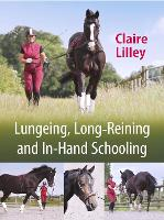 Lungeing, Long-Reining and In-Hand Schooling (Paperback)