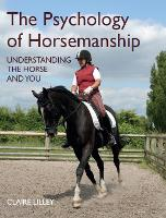 The Psychology of Horsemanship: Understanding the Horse and You (Paperback)