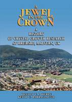 A Jewel in the Crown: A History of Crystal Growth Research at RRE/RSRE, Malvern, UK (Paperback)