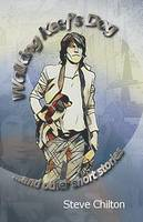 Walking Keef's Dog and Other Short Stories (Paperback)