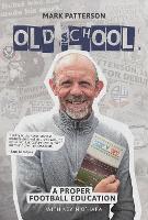 Old School: A Proper Football Education (Paperback)