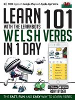 Learn 101 Welsh Verbs in 1 Day: With LearnBots - LearnBots (Paperback)