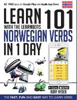 Learn 101 Norwegian Verbs In 1 Day: With LearnBots - LearnBots (Paperback)