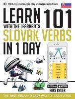 Learn 101 Slovak Verbs in 1 Day: With LearnBots - LearnBots (Paperback)