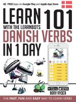 Learn 101 Danish Verbs in 1 Day: With LearnBots - LearnBots (Paperback)