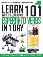 Learn 101 Esperanto Verbs In 1 Day: With LearnBots - LearnBots (Paperback)