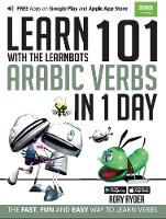 Learn 101 Arabic Verbs In 1 Day: With LearnBots - LearnBots (Paperback)