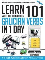 Learn 101 Galician Verbs in 1 Day: With LearnBots - LearnBots (Paperback)