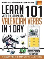 Learn 101 Valencian Verbs In 1 Day: With LearnBots - LearnBots (Paperback)