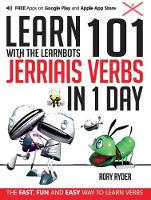Learn 101 Jerriais Verbs in 1 Day: With LearnBots - LearnBots (Paperback)