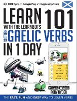 Learn 101 Scottish Gaelic Verbs In 1 Day: With LearnBots - LearnBots (Paperback)