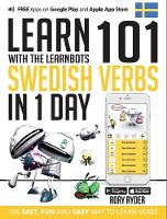 Learn 101 Swedish Verbs in 1 Day: With LearnBots - LearnBots (Paperback)