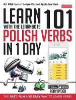 Learn 101 Polish Verbs In 1 Day: With LearnBots - LearnBots (Paperback)