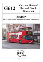 Current Fleets of Bus and Coach Operators - London: Operators D - London Borough of Wandsworth Pt. 2: G612 (Paperback)