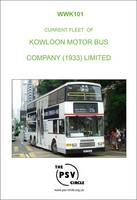 Current Fleet of Kowloon Motor Bus Company (1933) Limited: WWK101 (Paperback)