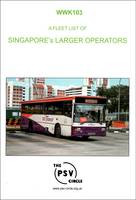 A Fleet List of Singapore's Larger Operators: WWK103 (Paperback)