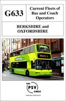 Current Fleets of Bus and Coach Operators - Berkshire and Oxfordshire: G633 (Paperback)