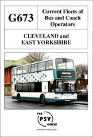 Current Fleets of Bus and Coach Operators - Cleveland and East Yorkshire: G673 (Paperback)
