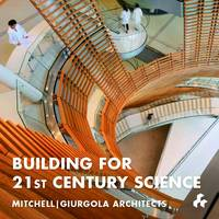 Building for 21st Century Science : Mitchell J. Giurgola Architects (Paperback)