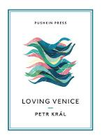 Loving Venice - Pushkin Collection (Paperback)
