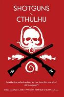 Shotguns V. Cthulhu: Double-barrelled action in the horrific world of HP Lovecraft (Paperback)