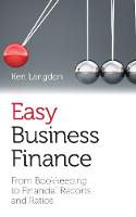 Easy business finance: From bookkeeping to financial reports and ratios (Paperback)