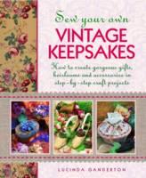 Sew Your Own Vintage Keepsakes (Hardback)
