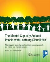 The Mental Capacity Act and People with Learning Disabilities